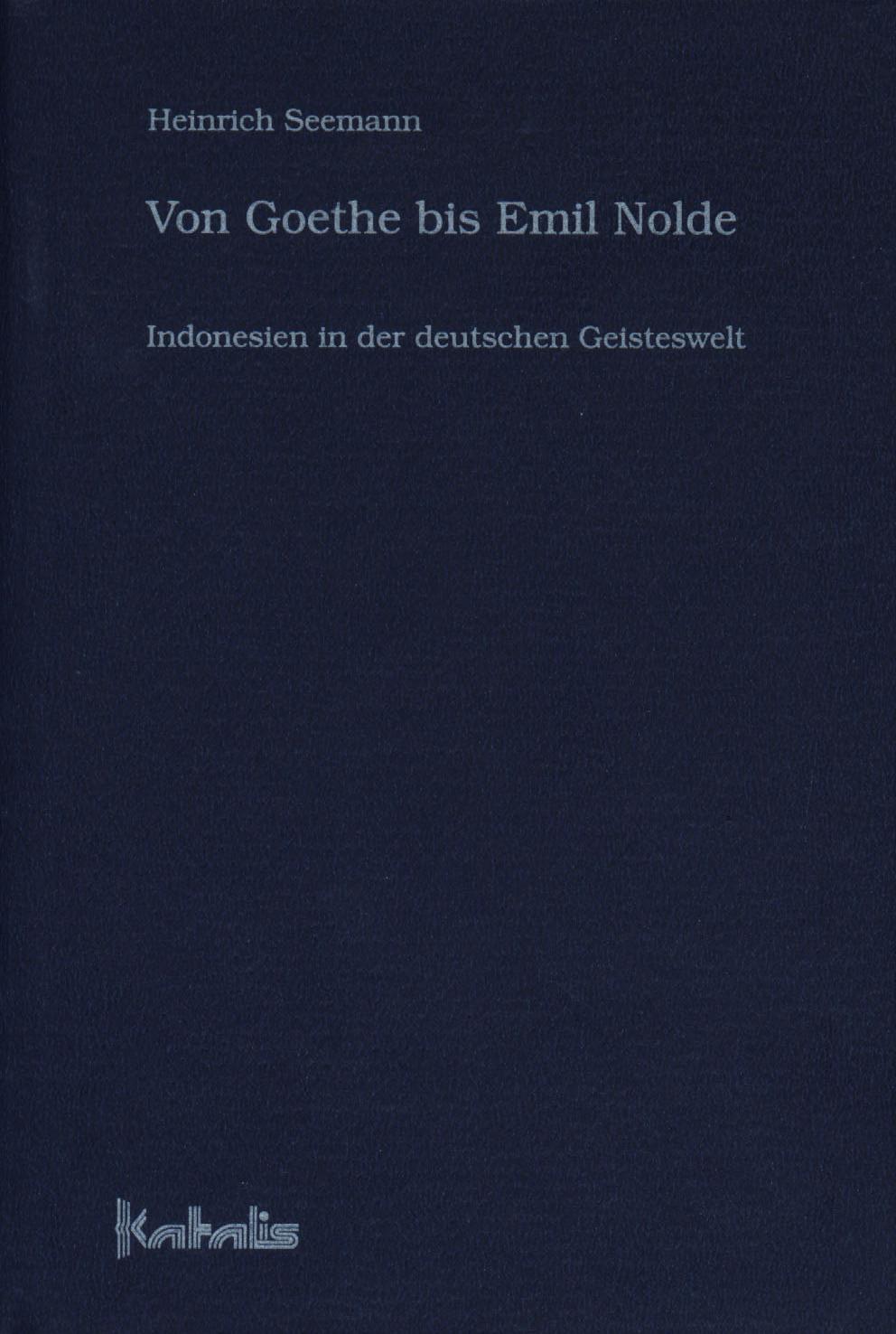 Indonesien in der deutschen Geisteswelt - Von Goethe bis Emil Nolde